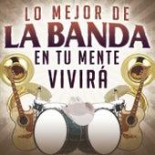 Lo Mejor De La Banda En Tu Mente Vivirá by Various Artists