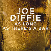 As Long as There's a Bar - Single by Joe Diffie