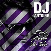 Every Breath by DJ Antoine
