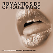 Romantic Side Of House Music von Various Artists