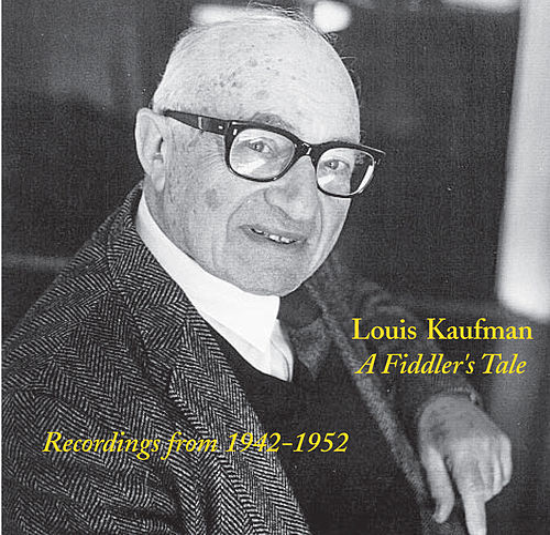 Kaufman: A Fiddler's Tale (1942-1952) by Louis Kaufman