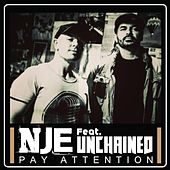 Pay Attention (feat. Unchained) by N.j.e.