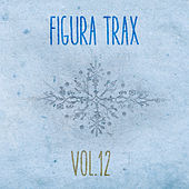 Figura Trax, Vol. 12 - EP by Various Artists
