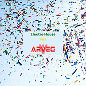 ARVEG Electro House, Vol.1 - EP by Various Artists