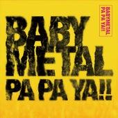 Pa Pa Ya!! by Babymetal