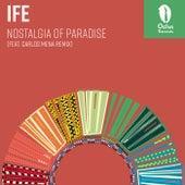 Nostalgia Of Paradise by Ife