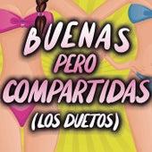 Buenas Pero Compartidas Los Duetos de Various Artists