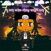 I Am Who They Say I Am by Mopo