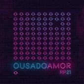 Ousado Amor (Ao Vivo Em São Paulo / 2018) de Renascer Praise