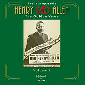 The Incomparable Henry Red Allen - the Golden Years Volume 3 by Henry Red Allen