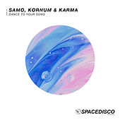 Dance to Your Song de Samo