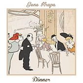 Dinner by Gene Krupa