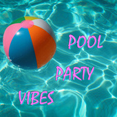 Pool Party Vibes di Various Artists