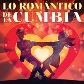 Lo Romántico De La Cumbia by Various Artists