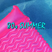 80s Summer by Various Artists