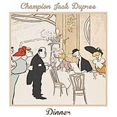 Dinner by Champion Jack Dupree