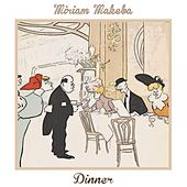 Dinner de Miriam Makeba