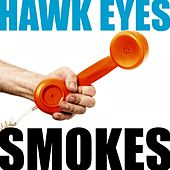 Smokes by The Hawkeyes