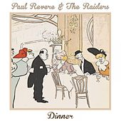 Dinner by Paul Revere & the Raiders