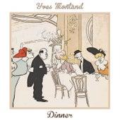 Dinner de Yves Montand