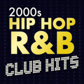 2000s Hip Hop R&B Club Hits von Various Artists