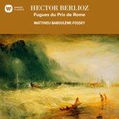 Berlioz: Fugues du Prix de Rome de Matthieu Baboulène-Fossey