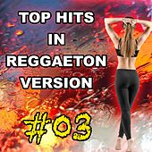 Top Hits in Reggaeton Version, Vol. 3 de Reggaeboot