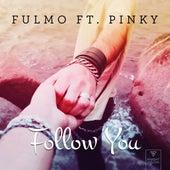 Follow You (feat. Pinky) de Fulmo