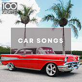 100 Greatest Car Songs by Various Artists