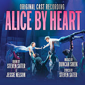 Alice By Heart (Original Cast Recording) by Various Artists