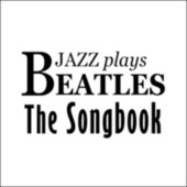 Jazz Plays The Beatles by Various Artists