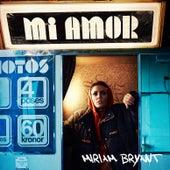 Mi Amor von Miriam Bryant
