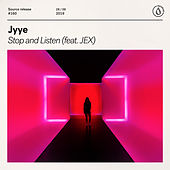 Stop And Listen (feat. JEX) by Jyye