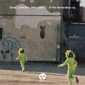 Til The World Blow Up (feat. Mike Dunn) de Dave