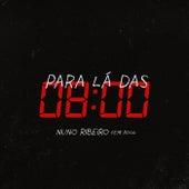 Para Lá das 8 (feat. Rogg) by Nuno Ribeiro