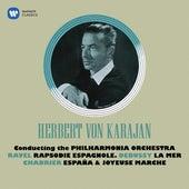 Debussy: La Mer - Ravel: Rapsodie espagnole - Chabrier: España & Joyeuse marche by Herbert Von Karajan