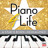 Piano 4 Life: A Star is Born (Reimagined) de Steven C