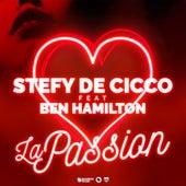 La passion (feat. Ben Hamilton) de Stefy De Cicco