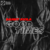 Good Times de Danny Avila