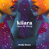 Open My Mouth (Dwilly Remix) by Kiiara