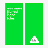 KTV045 Emotion - Blurred Piano Tales by Denis Levaillant