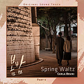 Spring Waltz [From 'One Spring Night' (Original Television Soundtrack), Pt. 5] von Carla Bruni