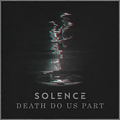 Death Do Us Part by Solence