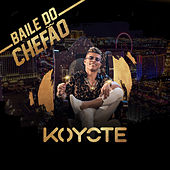 Baile do Chefão by Koyote