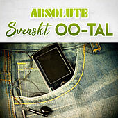 Absolute Svenskt 00-tal de Various Artists