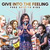 Give into the Feeling: Free Spirits Kids de Various Artists