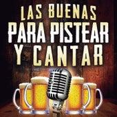 Las Buenas Para Pistear Y Cantar de Various Artists