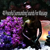40 Peaceful Surrounding Sounds for Massage von Massage Therapy Music