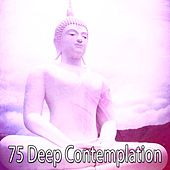 75 Deep Contemplation von Lullabies for Deep Meditation