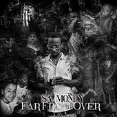 Far From Over by Sa Money